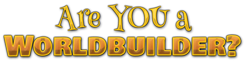 are-you-worlbuilder.png
