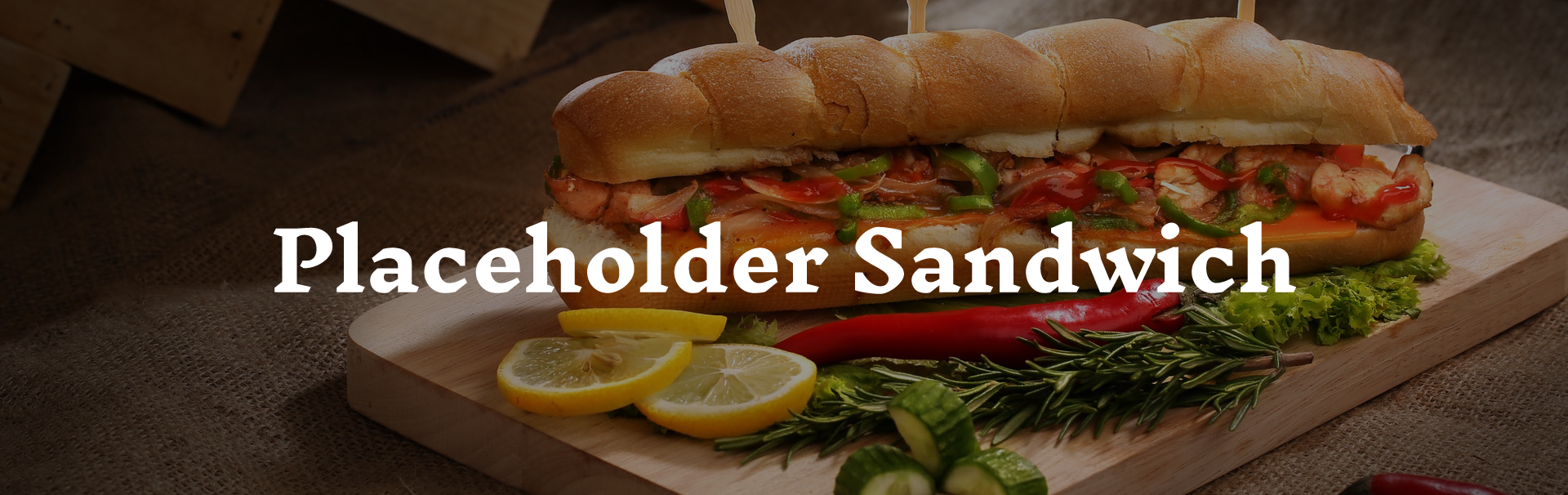Placeholder Sandwich