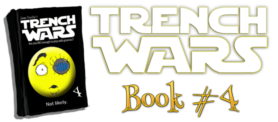 Book 4, Trench Wars