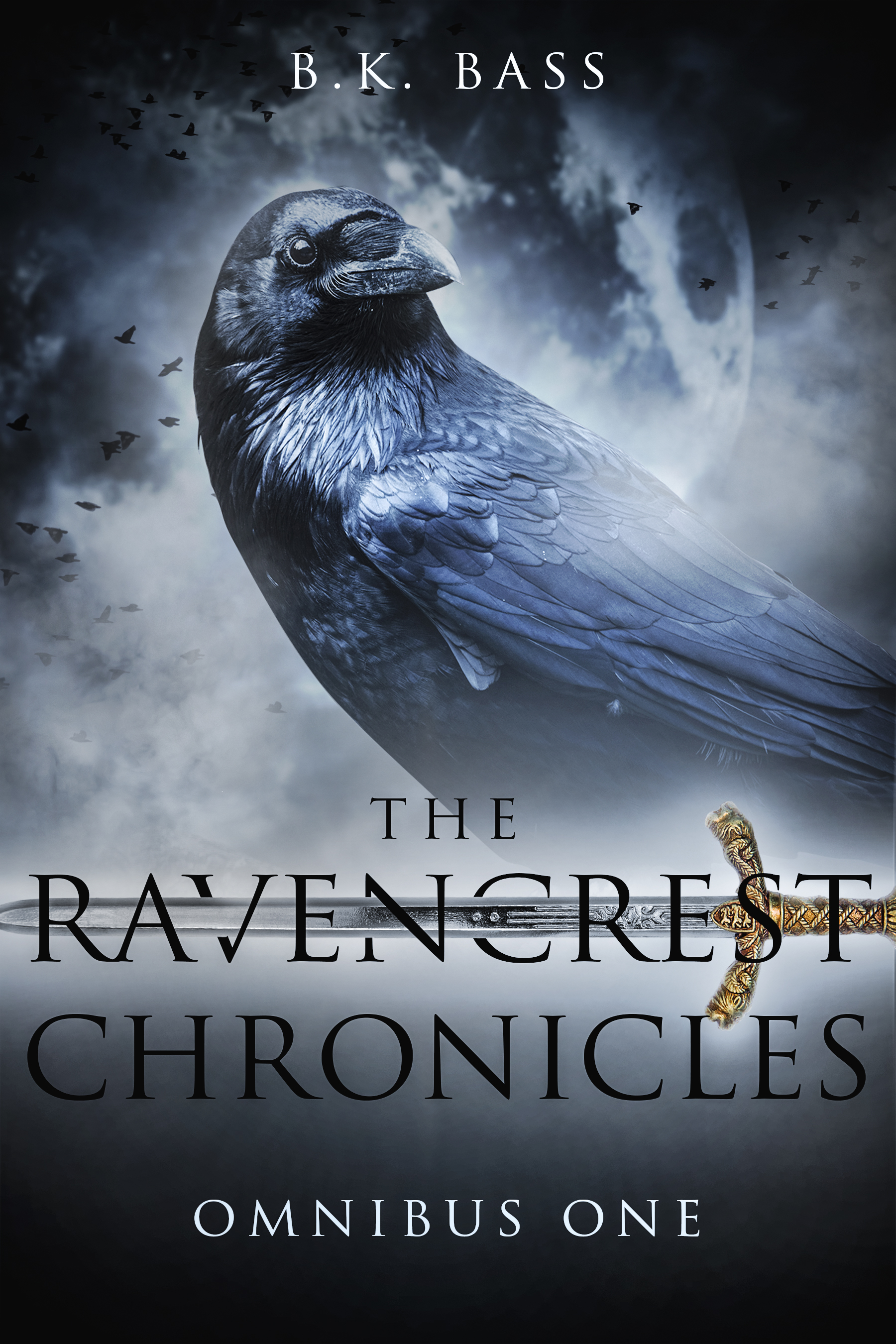 The Ravencrest Chronicles: Omnibus One