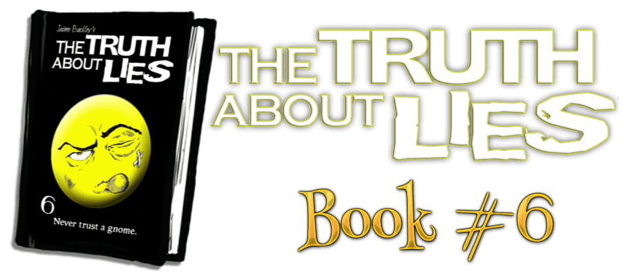 Book 6, Truth About Lies